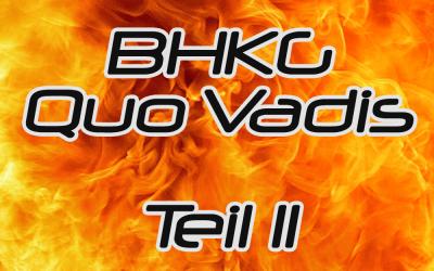 BHKG – Quo Vadis Teil II