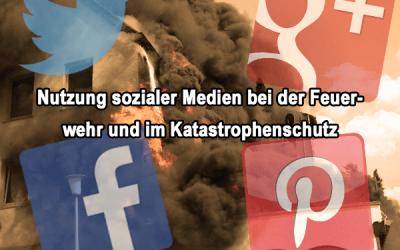 Soziale Medien bei der Feuerwehr und im Katastrophenschutz
