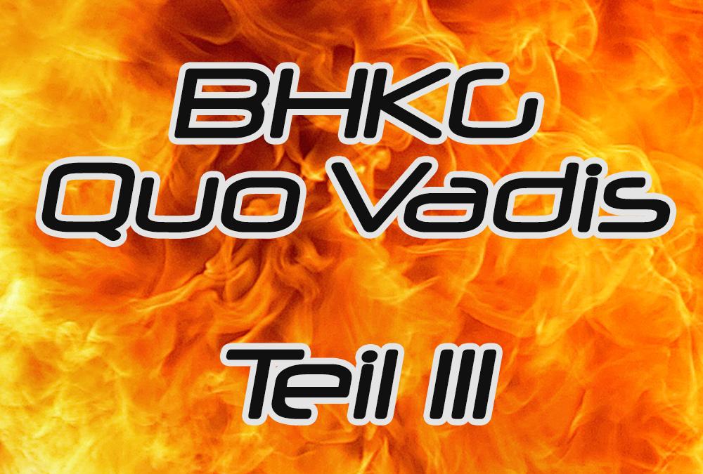 BHKG – Quo Vadis Teil III